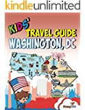 Kids' Travel Guide - Washington, DC: The fun way to discoverWashington, DC - especially for kids (Kids' Travel Guide series Book 18)