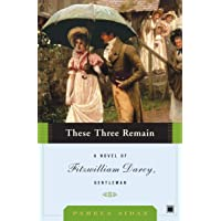 These Three Remain: A Novel of Fitzwilliam Darcy, Gentleman: 03