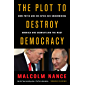 The Plot to Destroy Democracy: How Putin and His Spies Are Undermining America and Dismantling the West (English Edition)