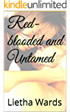 Red-blooded and Untamed