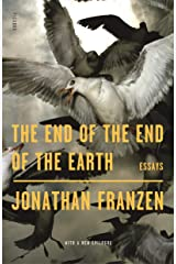 The End of the End of the Earth: Essays Kindle Edition