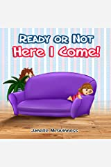 Ready or Not, Here I Come: Can you find where Mommy is hiding? A fun, interactive children's picture book Kindle Edition