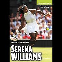 Serena Williams: Legends in Sports