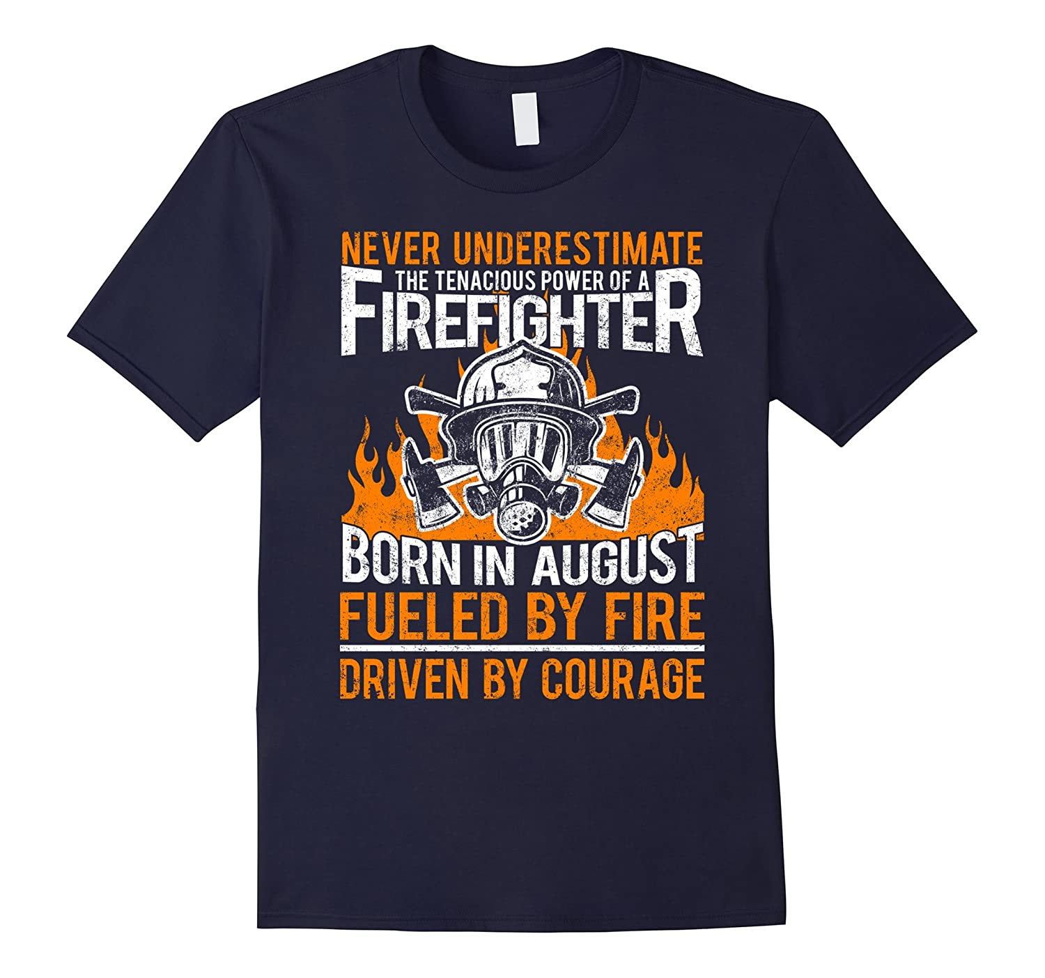 Never Underestimate A Firefighter Born In August T-Shirt-CD