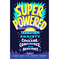 Superpowered: Transform Anxiety into Courage, Confidence, and Resilience (English Edition)