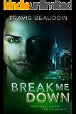 Break Me Down: A Gay Erotic Novella