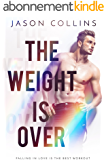 The Weight is Over (English Edition)