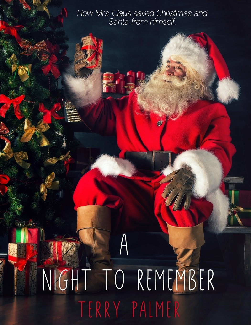 A Night to Remember: How Mrs. Claus saved Christmas and Santa from ...