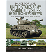 United States Army Armored Divisions of the Second World War (Images of War)