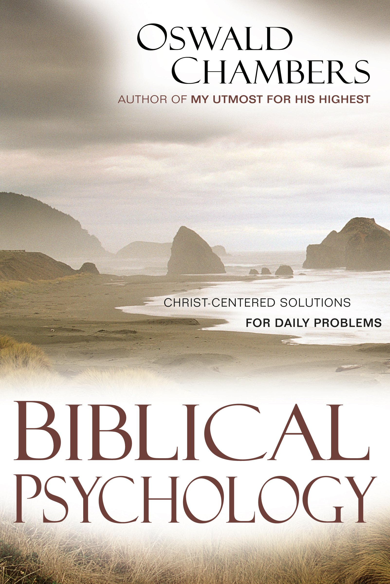 Read Online Biblical Psychology: Christ-Centered Solutions for Daily Problems (OSWALD CHAMBERS LIBRARY) pdf