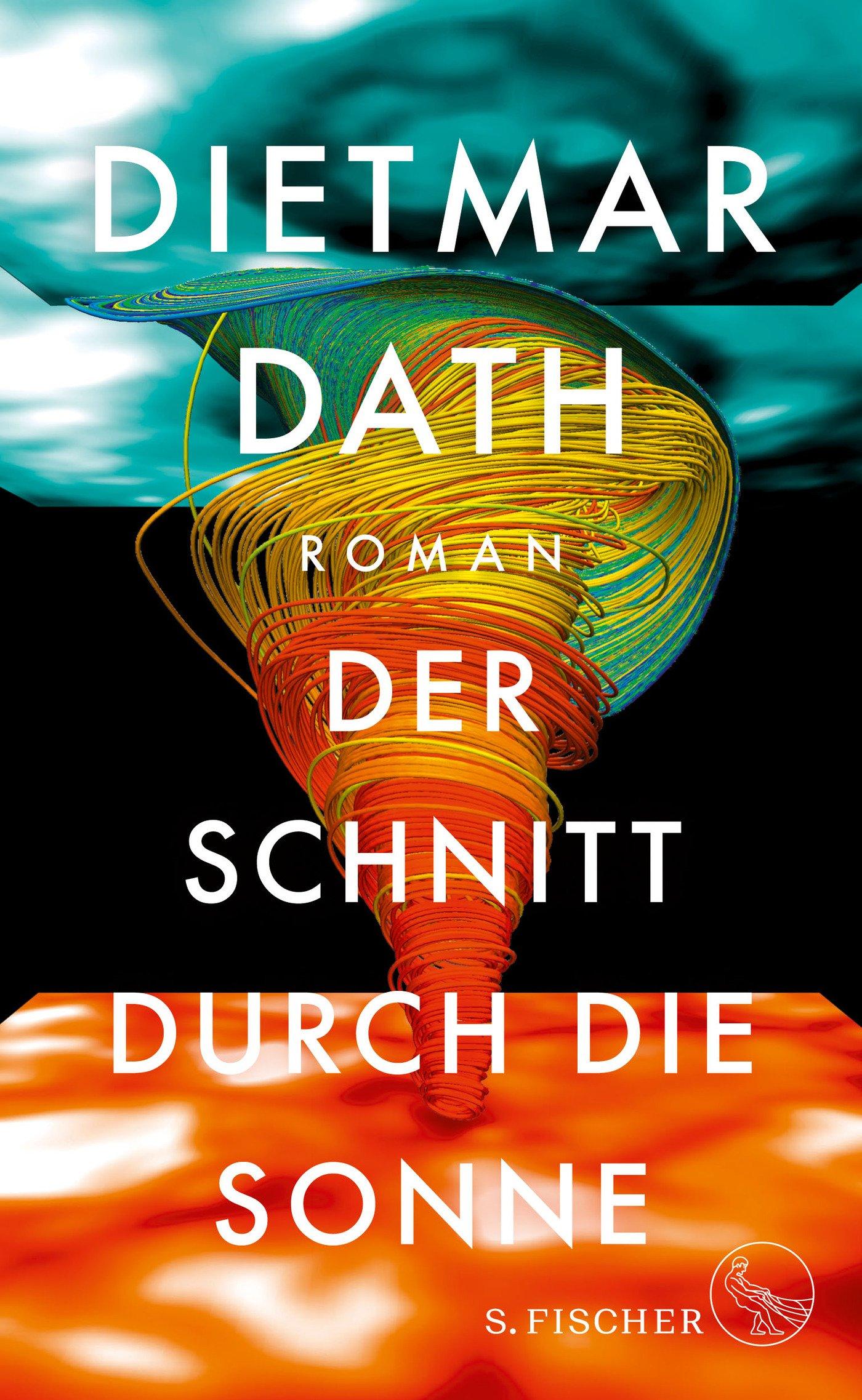 Der Schnitt durch die Sonne: Roman: : Dath, Dietmar