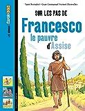 Sur les Pas de Francesco, le pauvre dAssise