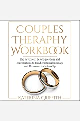 Couples Therapy Workbook: The Never Seen Before Questions and Conversations to Build Emotional Intimacy and Re-connect Relationship Audible Audiobook