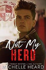 Not My Hero: Black Mountain Academy Kindle Edition