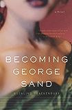 Becoming George Sand: A Novel