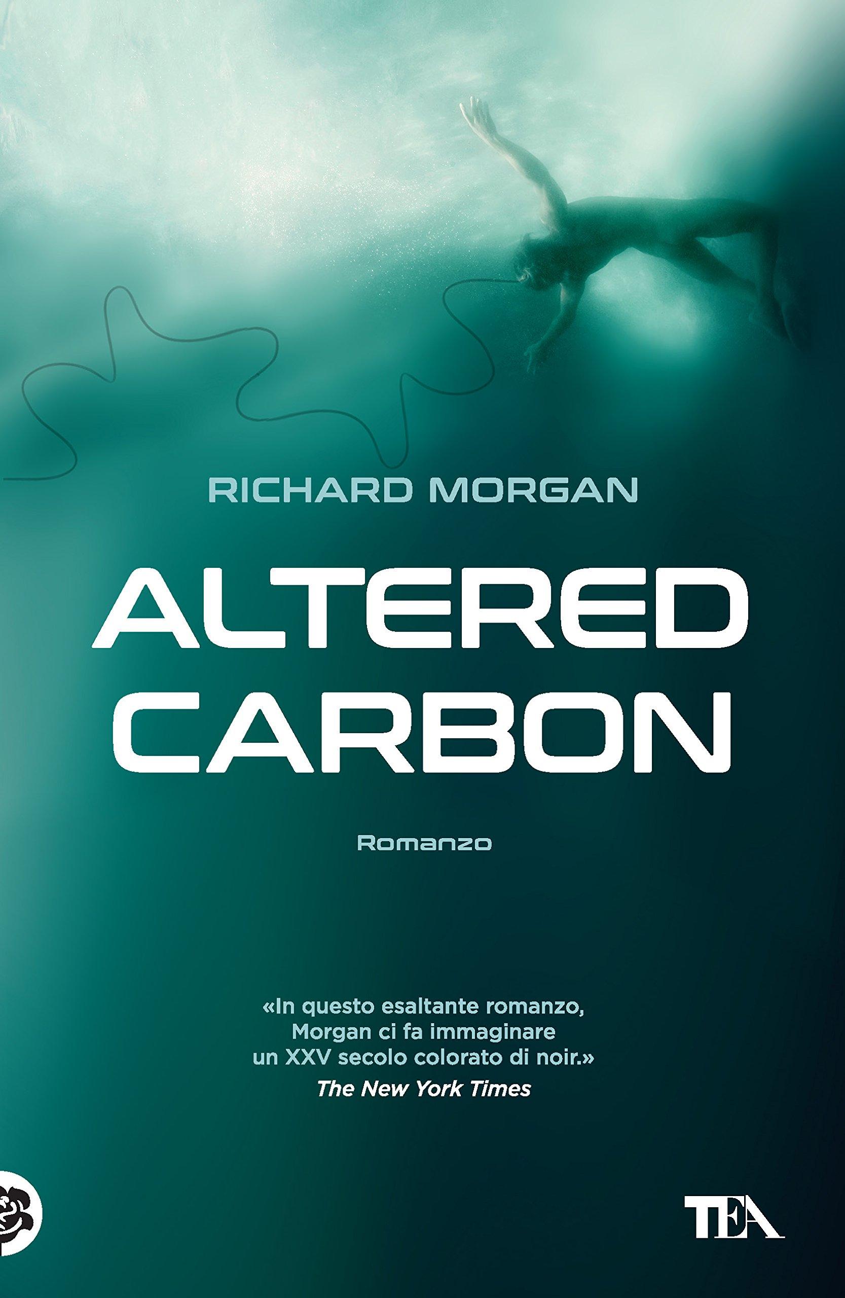Altered carbon Copertina flessibile – 15 feb 2018 Richard Morgan V. Curtoni TEA 8850246730
