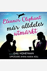 Eleanor Oliphant mår alldeles urmärkt Audible Audiobook