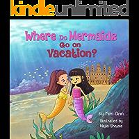 Where Do Mermaids Go on Vacation?