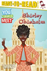 Shirley Chisholm (You Should Meet) Kindle Edition