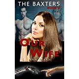 The Baxters - Our Wife: Book Two