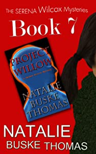 Project Willow: A Serena Wilcox Mystery (The Serena Wilcox Mysteries Dystopian Thriller Trilogy Book 7)