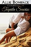 Tequila Sunrise (Cocktail Cruises Book 1)