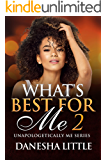 What's Best For Me 2: Unapologetically Me Series