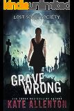 Grave Wrong (Lost Souls Society Book 1)