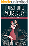 A Jazzy Little Murder: A Violet Carlyle Cozy Historical Mystery (The Violet Carlyle Mysteries Book 13)