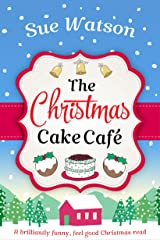 The Christmas Cake Cafe: A brilliantly funny feel good Christmas read Kindle Edition