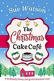 The Christmas Cake Cafe: A brilliantly funny feel good Christmas read (English Edition)