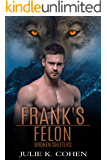 Frank's Felon: Wolf Shifter Paranormal Romance (Broken Shifters Book 5)