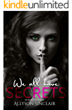 We All Have Secrets (The Secrets Series Book 1)