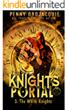 The Knight's Portal: The White Knights (The Order of the Black Rose Book 6)