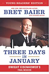 Three Days in January: Young Readers' Edition: Dwight Eisenhower's Final Mission Kindle Edition