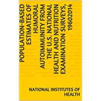 Population-based estimates of humoral autoimmunity from the U.S. National Health...
