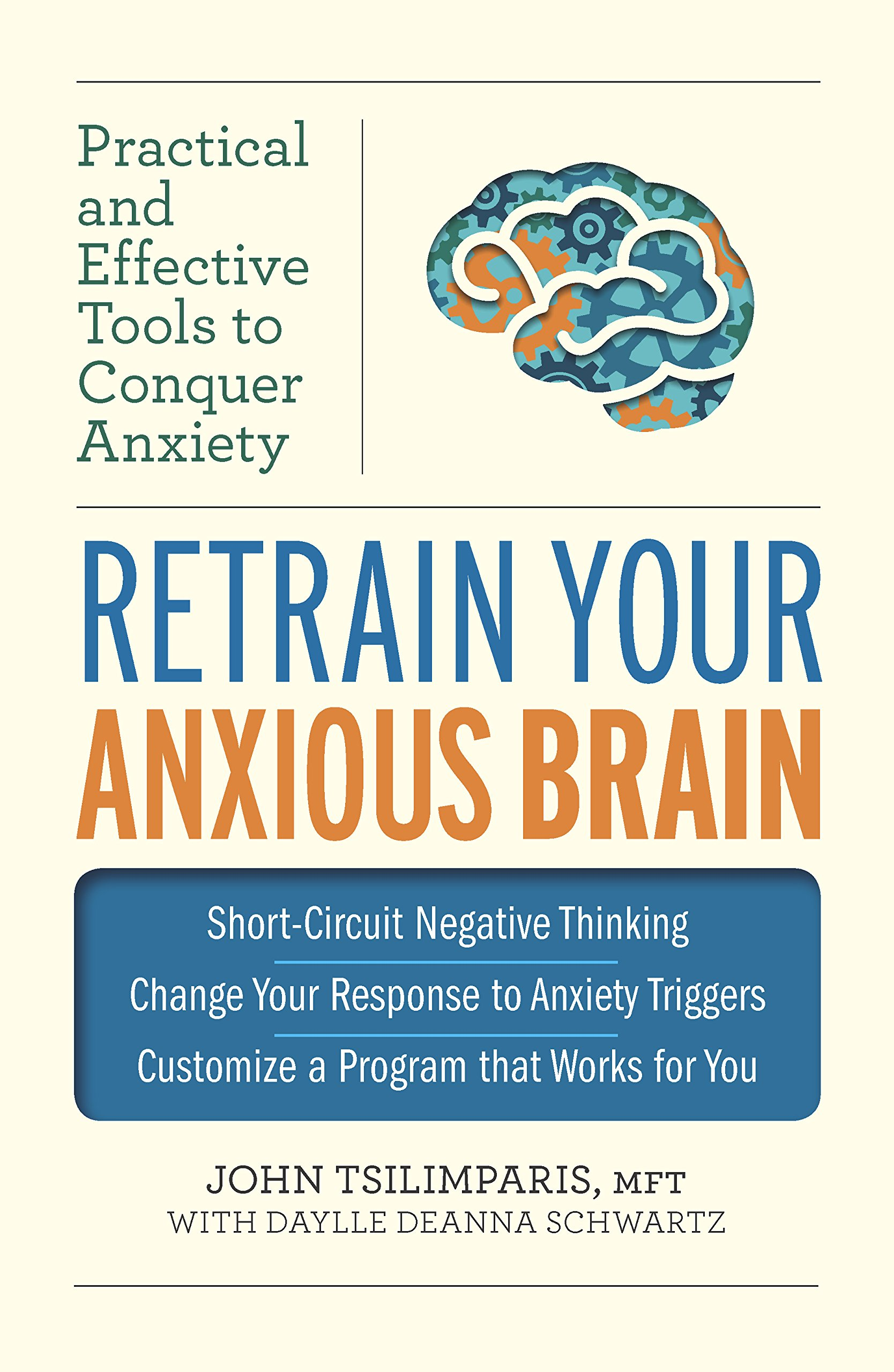 Retrain Your Anxious Brain: Practical and Effective Tools to Conquer Anxiety:  John Tsilimparis, Daylle Deanna Schwartz: 9780373892914: Amazon.com: Books