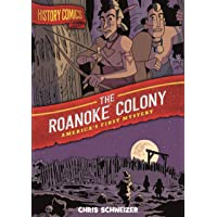 History Comics: The Roanoke Colony: America's First Mystery