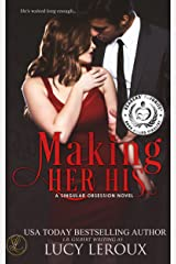 Making Her His (A Singular Obsession Book 1) Kindle Edition