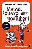Mamá, quiero ser youtuber: Todas las claves para entender el fenómeno que ha venido para quedarse