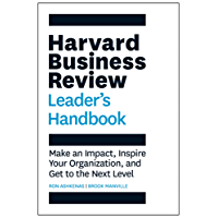 The Harvard Business Review Leader's Handbook: Make an Impact, Inspire Your Organization, and Get to the Next Level (HBR Handbooks) (English Edition)