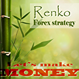Renko Forex strategy - Let's make money: A stable, winnig Forex strategy