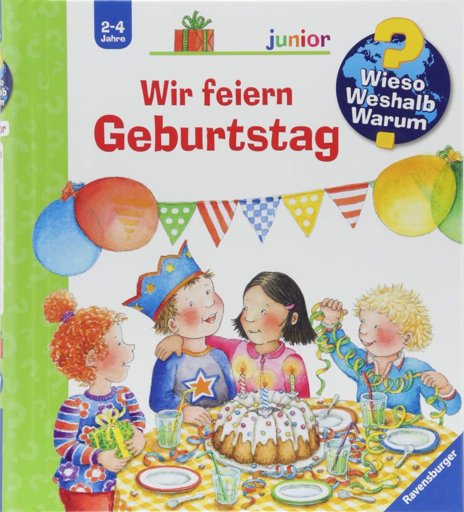 Wir feiern Geburtstag (Wieso? Weshalb? Warum? junior, Band 27) Spiralbindung – 20. Juni 2018 Constanza Droop Ravensburger Buchverlag 3473329347 Ab 24 Monaten