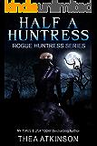 Half a Huntress (Rogue Huntress Chronicles Book 0)