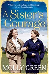 A Sister's Courage: An inspiring wartime story of friendship, bravery and love (The Victory Sisters, Book 1) Kindle Edition