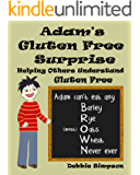 Adam's Gluten Free Surprise: Helping Others Understand Gluten Free