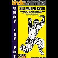 Siu Mui Fa Kyun - Boxeo de la pequeña flor de ciruelo (Manuscritos de Choy Lee Fut nº 3)