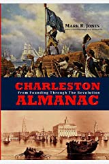 Charleston Almanac: From Founding Through the Revolution Paperback
