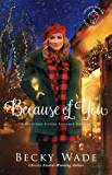 Because of You (Christmas Heirloom Novella Collection): A Bradford Sisters Romance Novella