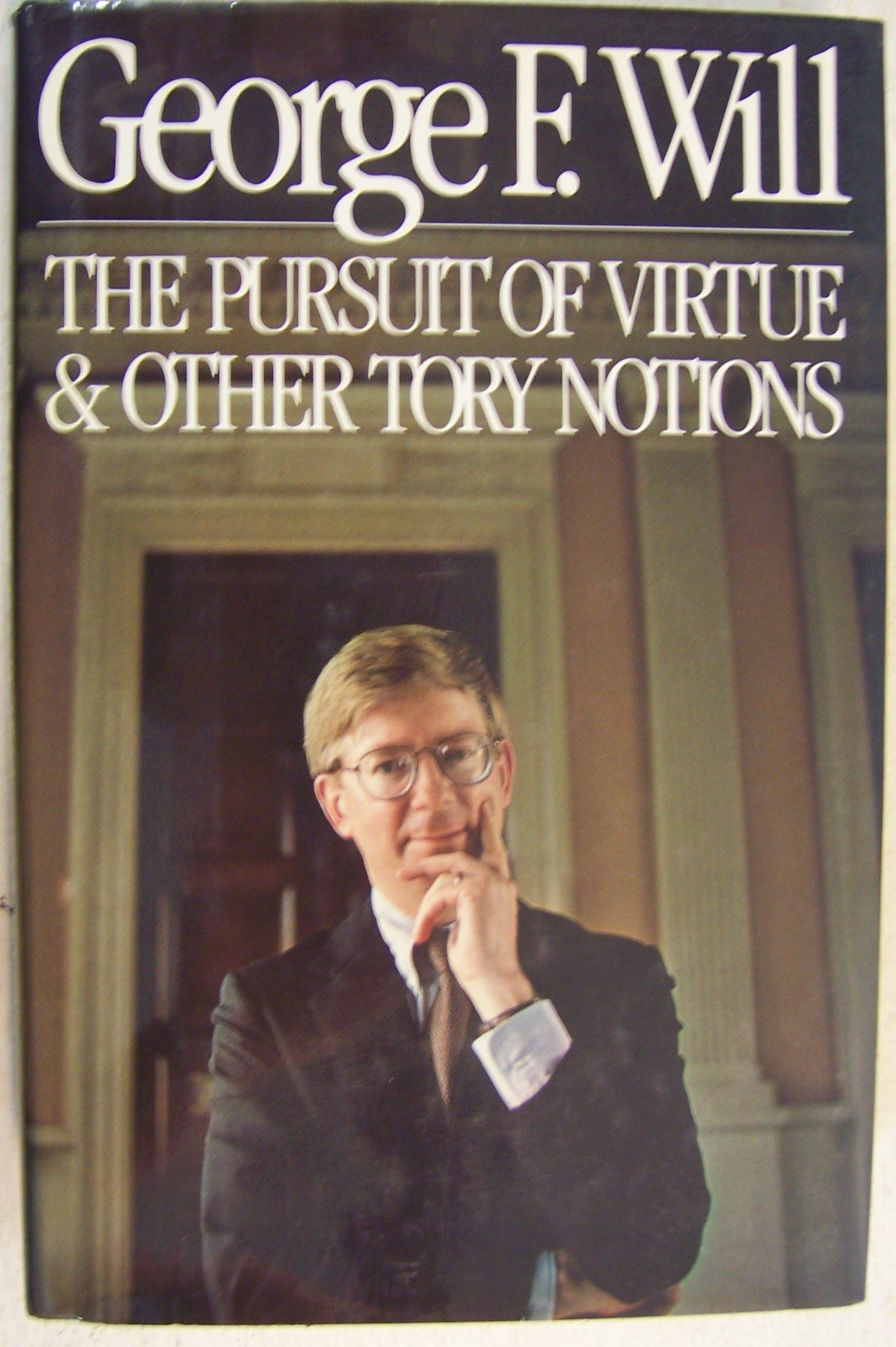 The Pursuit of Virtue and Other Tory Notions: George Will: 9780671423933:  Amazon.com: Books